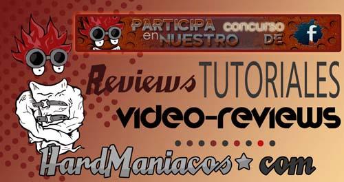 tutoriales y video review hardmaniacos