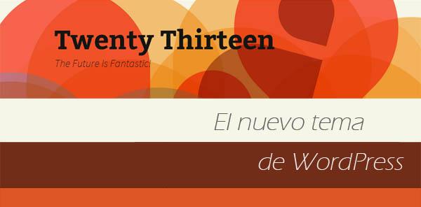 Twenty Thirteen, el nuevo tema de WordPress - Hardmaniacos
