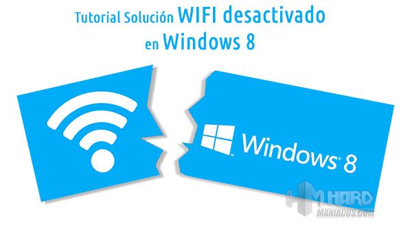 Tutorial Solución WIFI desconectado en Windows 8, Fácil y Rápido