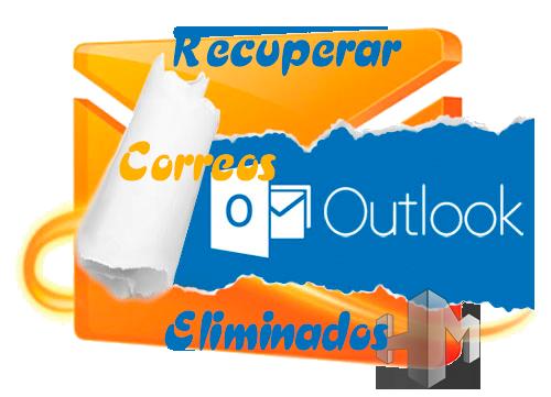 RECUPERAR Mensajes Eliminados de Hotmail, Outlook
