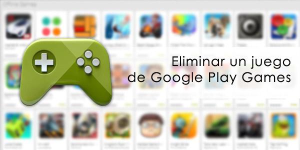 Tutorial: Eliminar un juego de Google Play Games