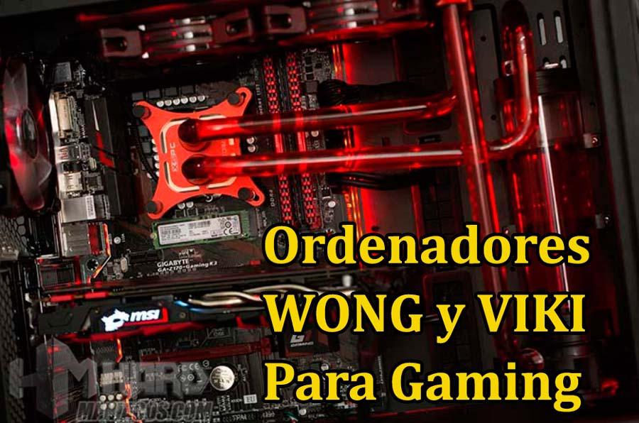 ordenadores WONG y VIKI para el mundo gaming