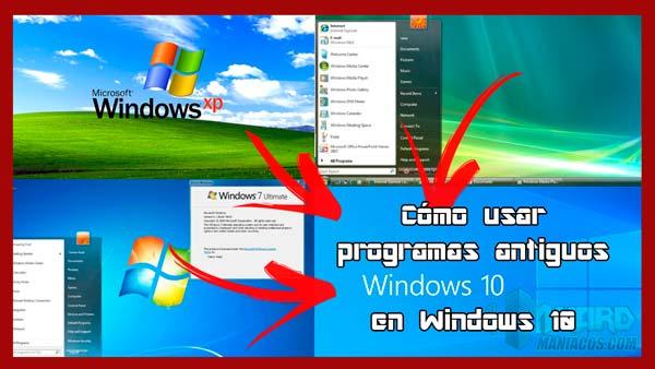 como usar programas antiguos en windows 10