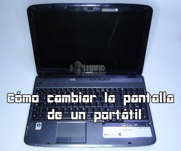Cómo cambiar la pantalla de un portátil o el cable flex