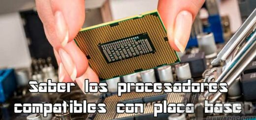 compatibilidad del procesador con la placa base